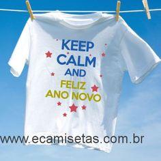Camiseta Keep Calm and Feliz Ano Novo -  - Camisetas ano novo - Camisetas Personalizadas - eCamisetas