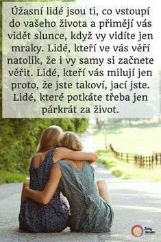Přátelství Story Quotes, Life Quotes, I Hope You Know, Friend Photos, Friendship Quotes, Slogan, Bff, Quotations, Humor