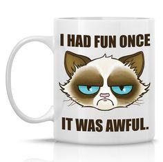 Tard The Grumpy Cat Mug - I had fun once, it was awful - 11oz ceramic mug - Meme mug of tard grumpy cat.