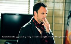"Elementary: Sherlock ""Paranoia is the byproduct of being consistently right, you should aspire to it...."""
