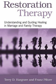 Restoration Therapy: Understanding and Guiding Healing in Marriage and Family Therapy by Terry D. Hargrave. $7.27. 255 pages. Publisher: Routledge (July 21, 2011). Author: Terry D. Hargrave