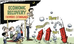 Economic recovery fireworks extravaganza.  By Robert Ariail #GoComics #PoliticalCartoon #Economy #Politics #Obama