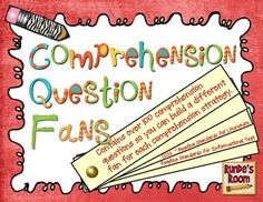 Comprehension Question Fans - Over 100 different questions for studying comprehension strategies:  asking questions, determining importance, inferring, making connections, summarizing, synthesizing, and visualizing.  Works with any text. $
