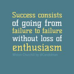 """""""Success consists of going from failure to failure without loss of enthusiasm"""". #Quotes by #WistonChurchill via @Candidman #104481"""