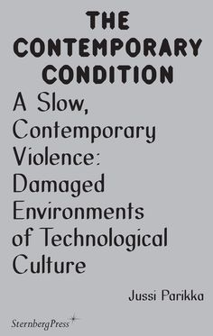 A slow, contemporary violence: damage environments of technological culture. Signatura: 51 SLO 0  Na Biblioteca: http://kmelot.biblioteca.udc.es/record=b1548376~S1*spi