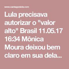 """Lula precisava autorizar o """"valor alto""""  Brasil 11.05.17 16:34 Mônica Moura deixou bem claro em sua delação que Lula sabia dos pagamentos não oficiais para a campanha à reeleição dele, em 2006, até porque Antonio Palocci não poderia autorizar aquele valor sozinho. """"O Presidente LUIS INÁCIO LULA DA SILVA sabia do valor total da campanha - tanto o que seria pago oficialmente e o que seria pago por fora -, porque ANTONIO PALOCCI relatou a MONICA MOURA diversas vezes, durante a negociação, na…"""