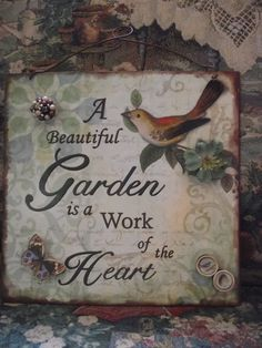 garden quotes My parents and most of my siblings heart was evident in their beautiful gardens. Garden Crafts, Garden Projects, Projects To Try, Beautiful Gardens, Beautiful Flowers, Raindrops And Roses, Garden Quotes, Garden Signs, My Secret Garden