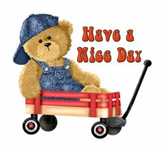 Good morning pictures - Have a Nice Day - Teddy in Wagon