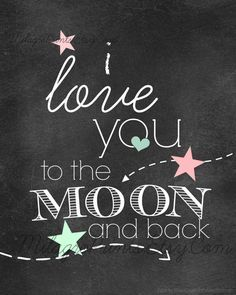 i love you to the moon and back - Google Search