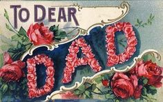 Floral Greeting postcard Circa 1910 Postmark Haddonfield NJ Flower writing for father, brightly in bloom with beautiful red roses. To Dear Dad Art Nouveau, Gold Leaf Art, Old Greeting Cards, Dear Dad, Beautiful Red Roses, Paint Cards, Language Of Flowers, Old Paper, Pink