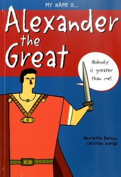 My name is ... Alexander the Great