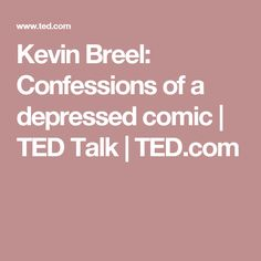 Kevin Breel: Confessions of a depressed comic | TED Talk | TED.com