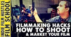Filmmaking Hacks: How to Shoot and Market Your Indie Film  http://www.indiefilmhustle.com