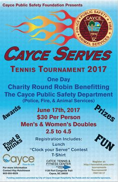 Check out the Cayce Serves Tennis Tournament benefiting the Cayce Public Safety Foundation!