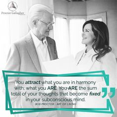 ''What are you in harmony with? Take a look at your results, they never lie. Change your thoughts, change your world.'' - Bob Proctor