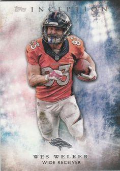 6d12f7b31 2015 Topps Inception  94 Wes Welker - Denver Broncos Denver Broncos Football
