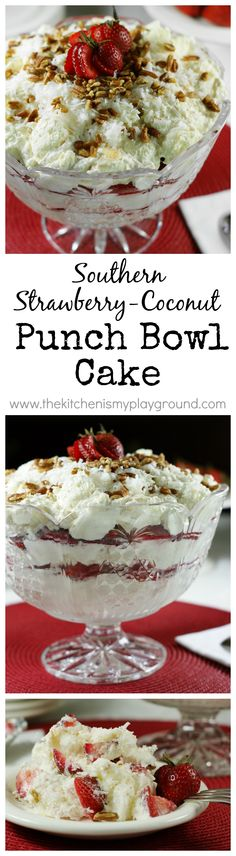 Classic Southern Strawberry-Coconut Punch Bowl Cake ... crowd-pleasing creamy layers of angel food cake & fresh strawberries! www.thekitchenismyplayground.com