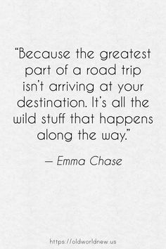 """""""Because the greatest part of a road trip isn't arriving at your destination. It's all the wild stuff that happens along the way. Road Trip Quotes, Vacation Quotes, Best Travel Quotes, Quote Travel, Together Quotes, Scrapbook Quotes, Road Trip Destinations, Destination Voyage, Roadtrip"""