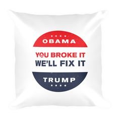 Obama has left the building and there is a lot of work to be done. It's time to start rebuilding our country. Show your support for the task ahead with this Obama Broke Our Country Pillow. Soft, durable, machine washable, and made in the USA. Send as a funny gift or keep for yourself.