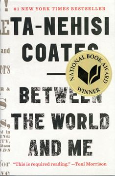 """Descargar o leer en línea Between the World and Me Libro Gratis (PDF ePub - Ta-Nehisi Coates, Hailed by Toni Morrison as """"required reading,"""" a bold and personal literary exploration of America's racial. The Reader, James Baldwin, Howard University, This Is A Book, Up Book, Book Nerd, The New Yorker, Believe, Reading Lists"""