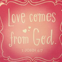 Love Comes From God - http://blog.peacebewithu.com/love-comes-from-god/