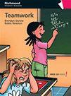 Teamwork / Brendan Dunne, Robin Newton ; illustrator, Moreno Chiacchiera [Madrid] : Richmond, D.L. 2010