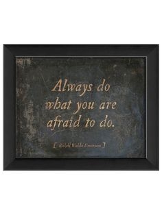 Always Do What You Are Afraid To Do... (Framed) from Art: Words of Wisdom on Gilt