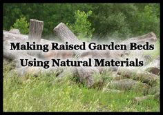 Making Raised Beds Using Natural Materials