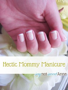 Hectic Mommy Manicure - Sweet Anne Designs