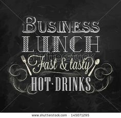 Business lunch chalk board with text business lunch every day hot drinks stylized for chalk drawing lettering.