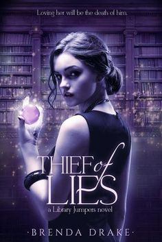 Thief of Lies by Brenda Drake • January 5th, 2016 • Click on Image for Summary!