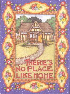 Mary Engelbreit's { There's no place like Home }