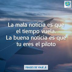 #FrasesDeViaje Tu eres el piloto...✈ La mejor tarifa en→ www.costamar.com