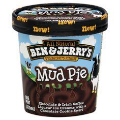 Ben and Jerry's ice cream...especially mud pie!