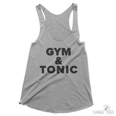 Gym and Tonic Tank - Workout Shirts for Women - Funny Running Shirt - Marathon Shirt - Yoga Clothing - Pilates Top - Gift for Her by GabeeTees on Etsy