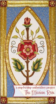 The Mission Rose: Silk & Goldwork hand embroidery project developed step-by-step on Needle 'n Thread. You can follow along and learn how every aspect of the embroidery project is worked and what threads are used, along with all kinds of hand embroidery tips along the way!