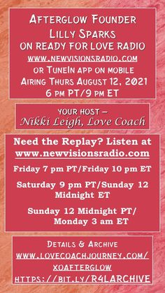 New Show Premiering Thurs August 12, 2021 at 9 pm ET/6 pm PT on Ready for Love Radio. Listen on www.newvisionsradio.com. Meet Lilly Sparks, founder of afterglow. Details at www.lovecoachjourney.com/xoafterglow. Love Radio, Ready For Love, 3 Am, Head And Heart, New Shows, Romance, August 12, Positivity, Relationships