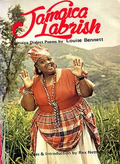Louise Bennett. The most famous Jamqican poet and dramatist. She is a legend.