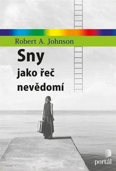 Sny jako řeč nevědomí Portal, Books, Alejandro Jodorowsky, Author, Psychology, Libros, Book, Book Illustrations, Libri