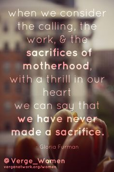 Gloria Furman on the sacrifices of the missional mom.  http://www.vergenetwork.org/2014/04/08/missional-moms-who-never-make-sacrifices/