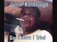 Junior Kimbrough - I Gotta Try You Girl
