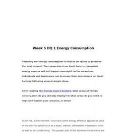 Week 5 DQ 1 Energy Consumption    Reducing our energy consumption is vital in our quest to preserve the environment. The conversion from fossil fuels to renewable energy sources will not happen overnight. In the meantime, individuals… (More)