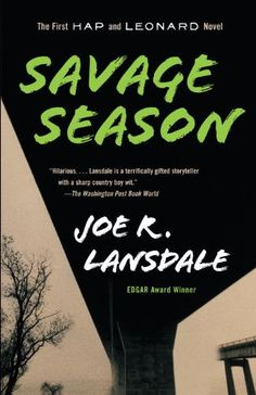 Savage Season: A Hap and Leonard Novel (1) (Hap and Leonard Series) by Joe R. Lansdale http://www.amazon.com/dp/B0047747QA/ref=cm_sw_r_pi_dp_tsFcxb0TH5ZSX