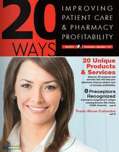 20Ways Publication - Fall 2012 Community/Retail, LTC & Specialty Pharmacy Issue / Improving Patient Care & Pharmacy Profitability