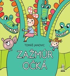 Básničková knižka: Tomáš Janovic, Mária Neradová: Zažmúr očká (básničky pre najmenších)