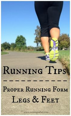 running form - proper legs and feet tips