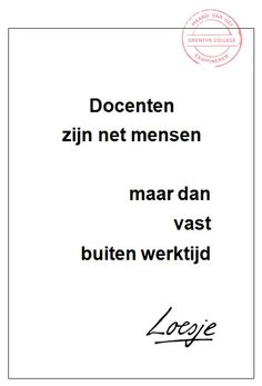 Docenten zijn net mensen - Marion Beukers - Drenthe College Man Party, School Quotes, Love My Job, Wisdom, Teacher, Humor, Education, Cartoons, Words