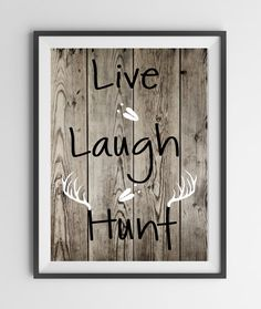 Live Laugh Hunt Printable Print  Cabin Decor  by DavisVinylDesigns