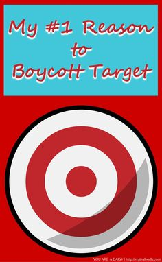 """My #1 Reason to Boycott Target 
