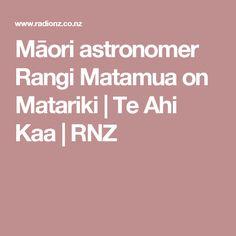 The rising of the Matariki star constellation (aka Pleiades) announces Te Tau Hou, the Māori New Year. Dr Rangi Matamua, a leading expert in Māori astronomy, talks about its meaning. Star Constellations, Maori, Constellations
